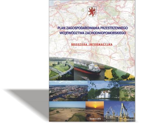Plan Zagospodarowania Przestrzennego Województwa Zachodniopomorskiego – Broszura informacyjna
