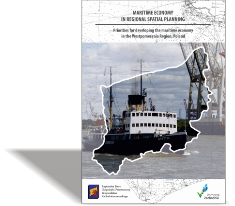 Maritime Economy in Regional Spatial Planning Priorities for developing the maritime economy in the Westpomerania Region, Poland