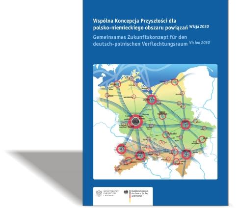 Wspólna Koncepcja Przyszłości dla polsko-niemieckiego obszaru powiązań – Wizja 2030 wersja PL-DE