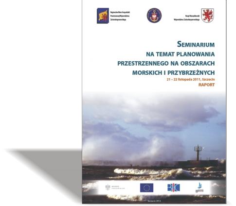 Seminarium natemat planowania przestrzennego naobszarach morskich iprzybrzeżnych / 21-22 listopada 2011, Szczecin