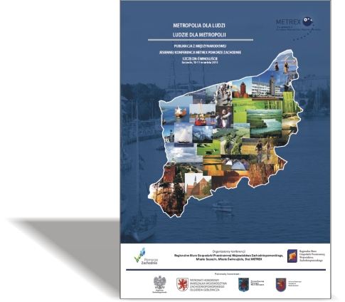 Metropolia dla ludzi, ludzie dla metropolii - Publikacja zmiędzynarodowej Jesiennej Konferencje METREX Pomorze Zachodnie
