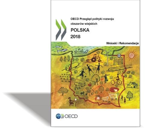 OECD Przegląd polityk rozwoju obszarów wiejskich POLSKA 2018 Wnioski iRekomendacje