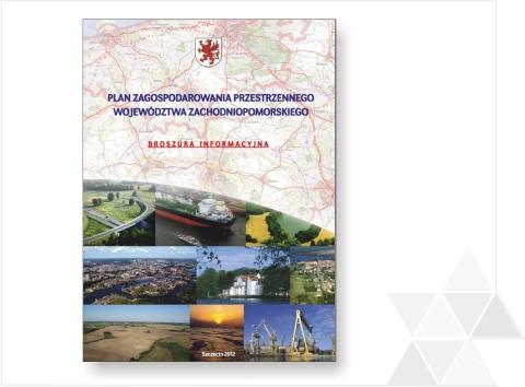 Broszura informacyjna dotycząca Planu zagospodarowania przestrzennego województwa Zachodniopomorskiego 2010