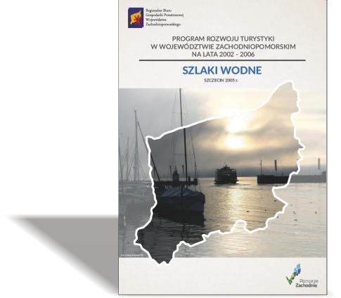 Program rozwoju turystyki wwojewództwie zachodniopomorskim nalata 2002-2006. Szlaki wodne