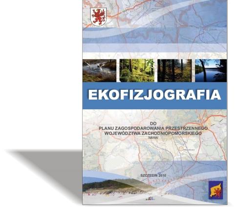 Opracowanie Ekofizjograficzne do Planu Zagospodarowania Przestrzennego Województwa Zachodniopomorskiego – Broszura