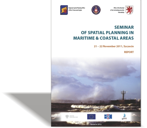 Seminar of spatial planning in martime and coastal areas - Report 21-22 November 2011/ Szczecin