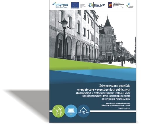 Zrównoważone podejście energetyczne w przestrzeniach publicznych zlokalizowanych w centrach miejscowości Centralnej Strefy Funkcjonalnej Województwa Zachodniopomorskiego na przykładzie Połczyna-Zdroju
